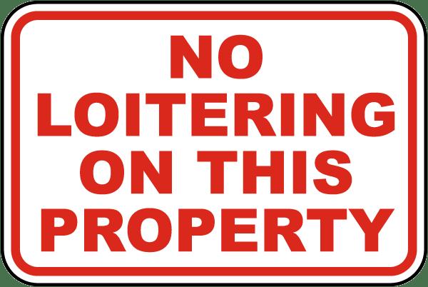 No Loitering Please