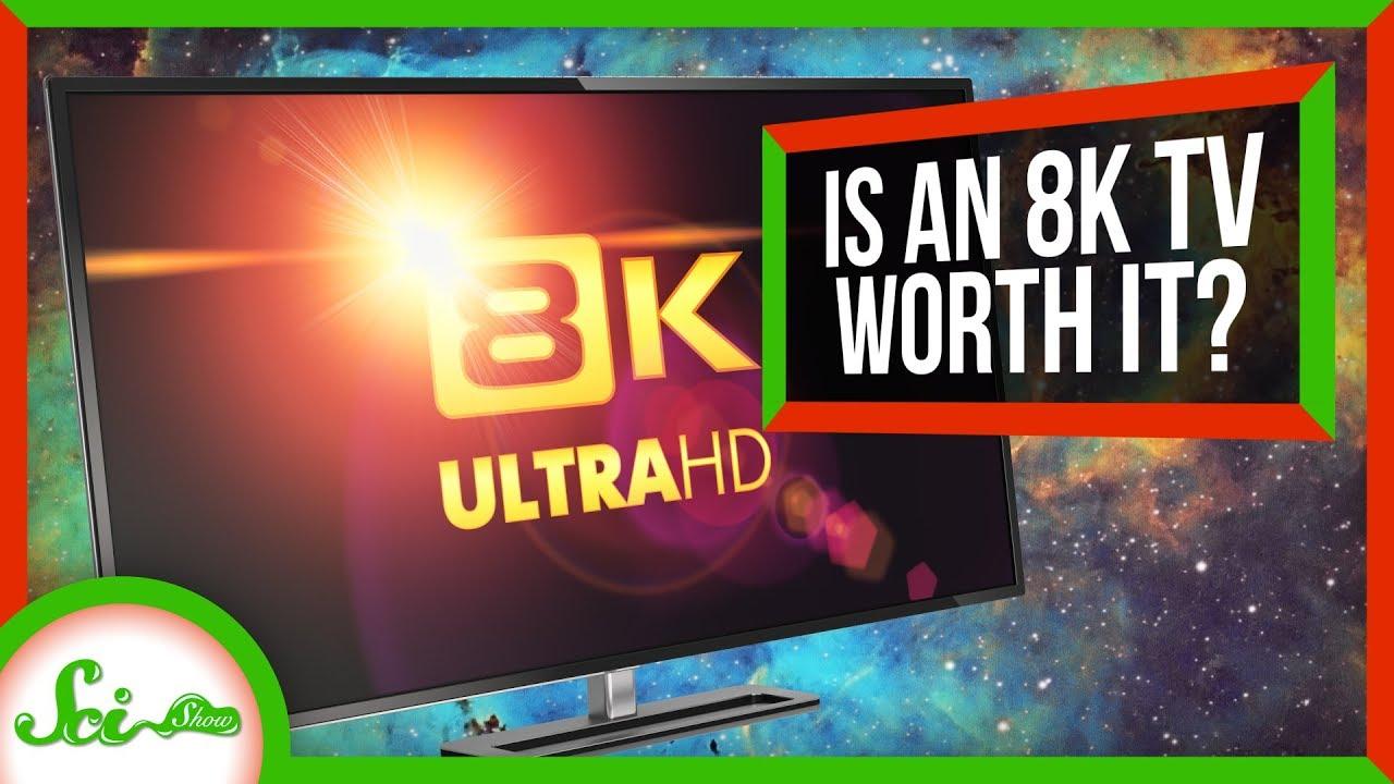 79947 Is An 8K TV Worth It?